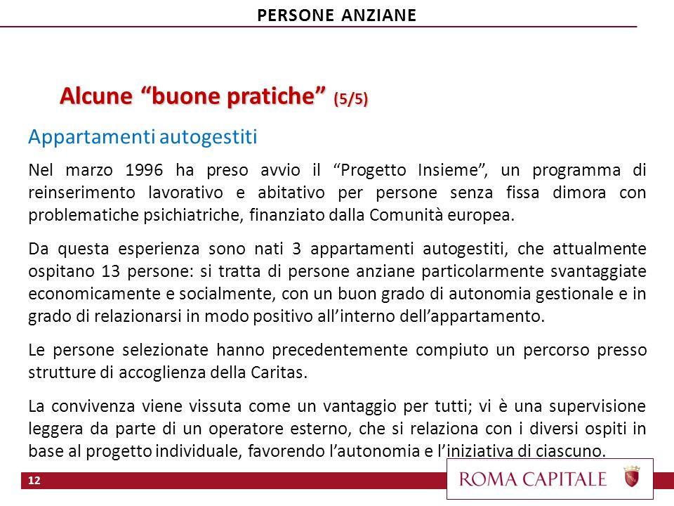 Alcune buone pratiche (5/5) Appartamenti autogestiti Nel marzo 1996 ha preso avvio il Progetto Insieme, un programma di reinserimento lavorativo e abi