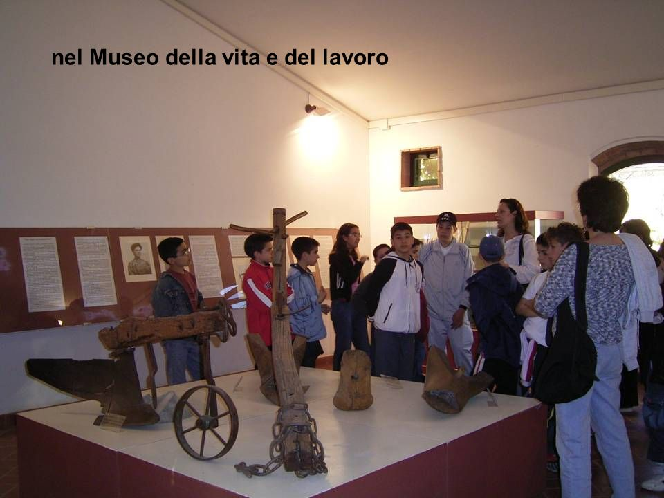 nel Museo della vita e del lavoro