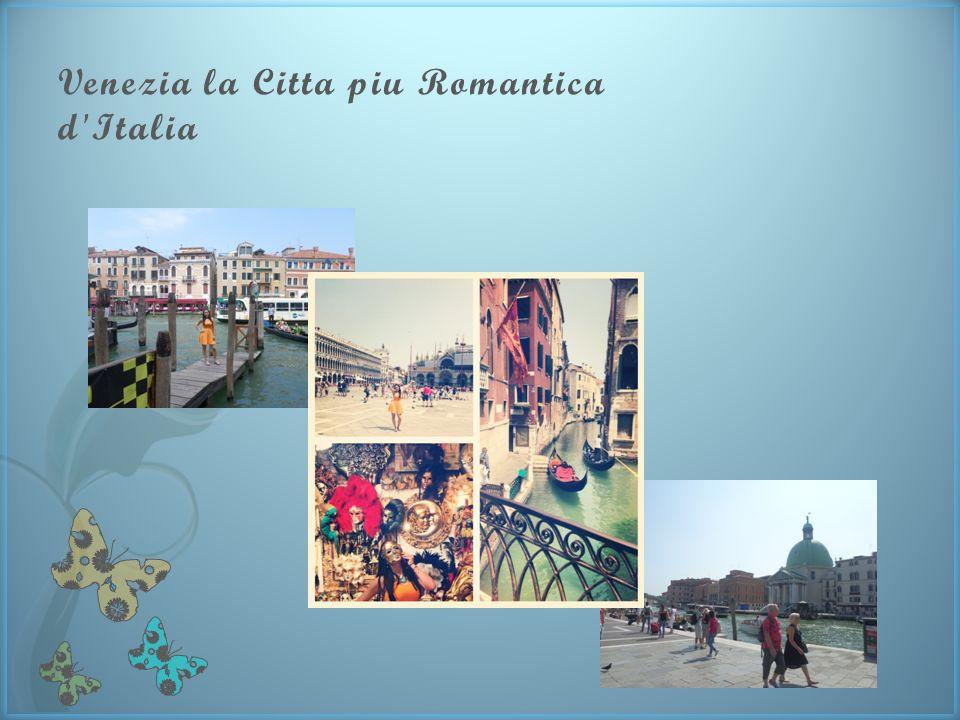 Venezia la Citta piu Romantica d Italia