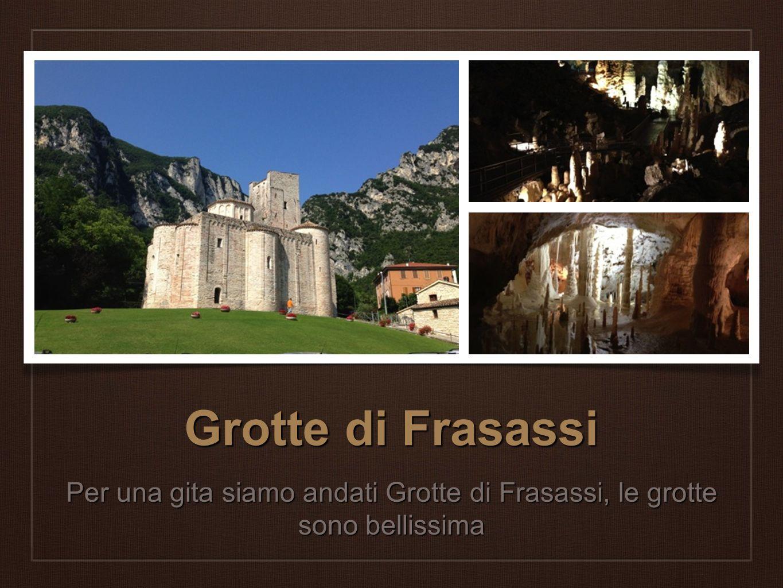 Grotte di Frasassi Per una gita siamo andati Grotte di Frasassi, le grotte sono bellissima