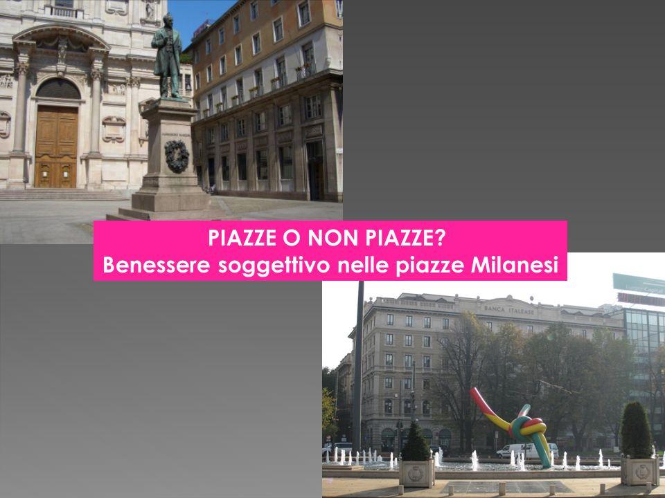 PIAZZE O NON PIAZZE? Benessere soggettivo nelle piazze Milanesi