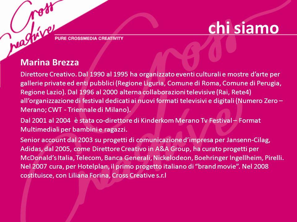 Marina Brezza Direttore Creativo. Dal 1990 al 1995 ha organizzato eventi culturali e mostre darte per gallerie private ed enti pubblici (Regione Ligur