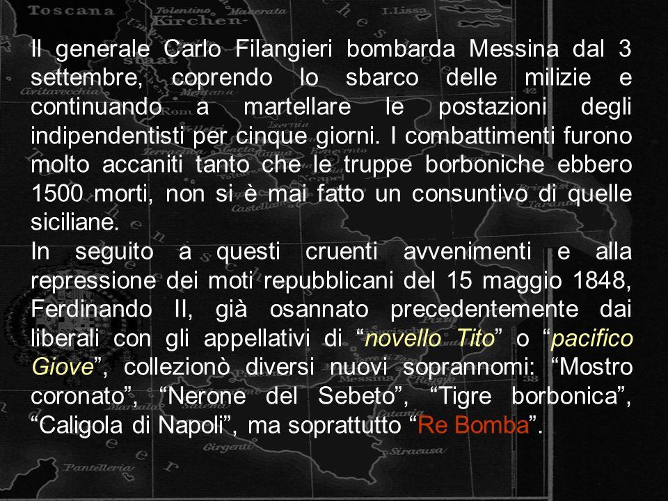 Il generale Carlo Filangieri bombarda Messina dal 3 settembre, coprendo lo sbarco delle milizie e continuando a martellare le postazioni degli indipendentisti per cinque giorni.