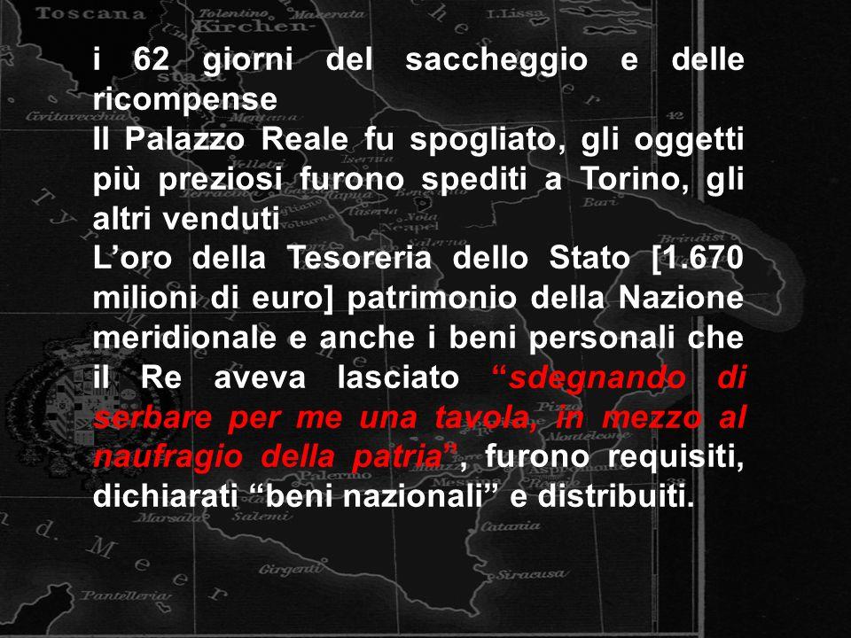 i 62 giorni del saccheggio e delle ricompense Il Palazzo Reale fu spogliato, gli oggetti più preziosi furono spediti a Torino, gli altri venduti Loro