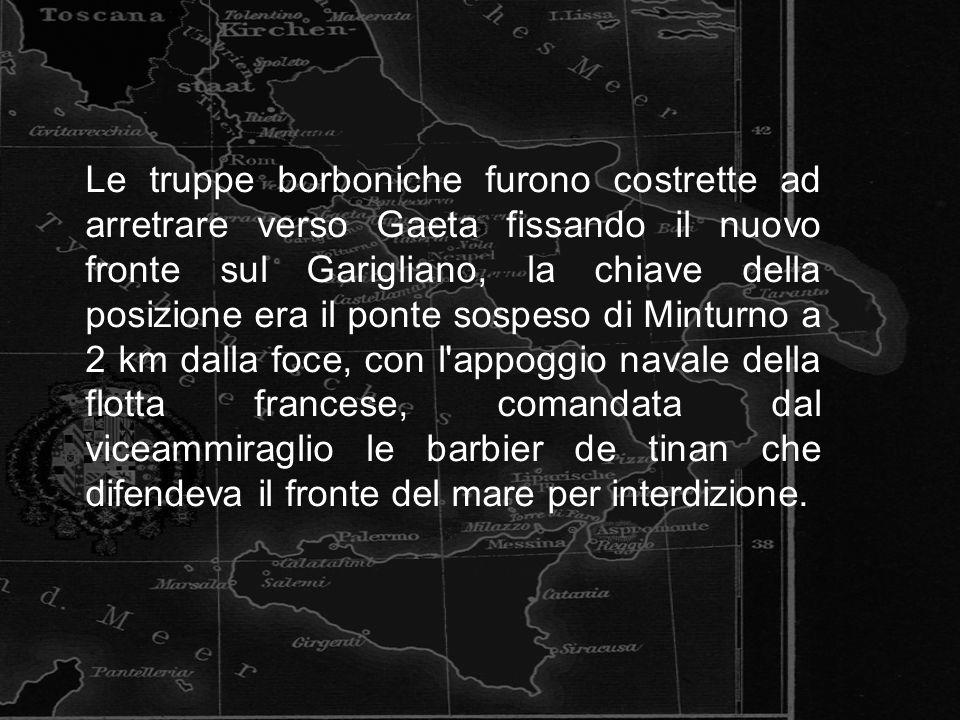 Le truppe borboniche furono costrette ad arretrare verso Gaeta fissando il nuovo fronte sul Garigliano, la chiave della posizione era il ponte sospeso