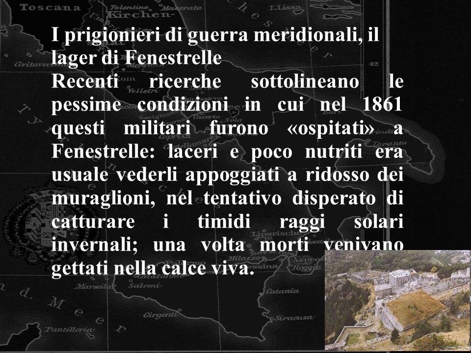 I prigionieri di guerra meridionali, il lager di Fenestrelle Recenti ricerche sottolineano le pessime condizioni in cui nel 1861 questi militari furon