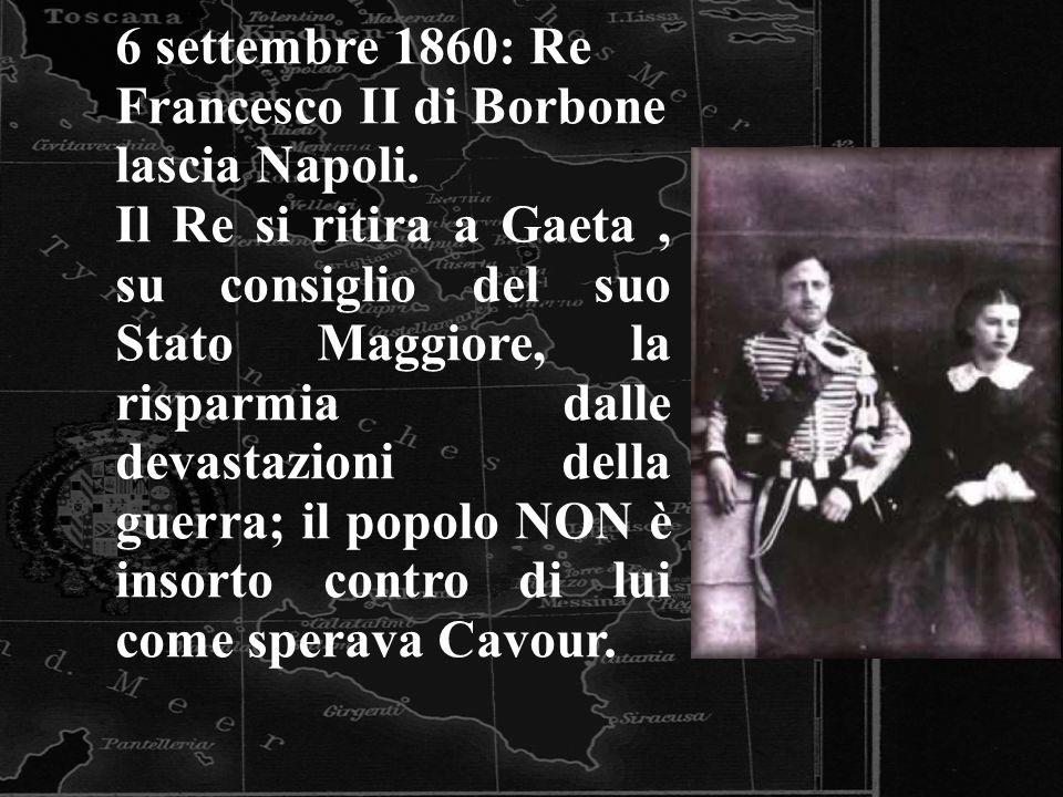 6 settembre 1860: Re Francesco II di Borbone lascia Napoli. Il Re si ritira a Gaeta, su consiglio del suo Stato Maggiore, la risparmia dalle devastazi