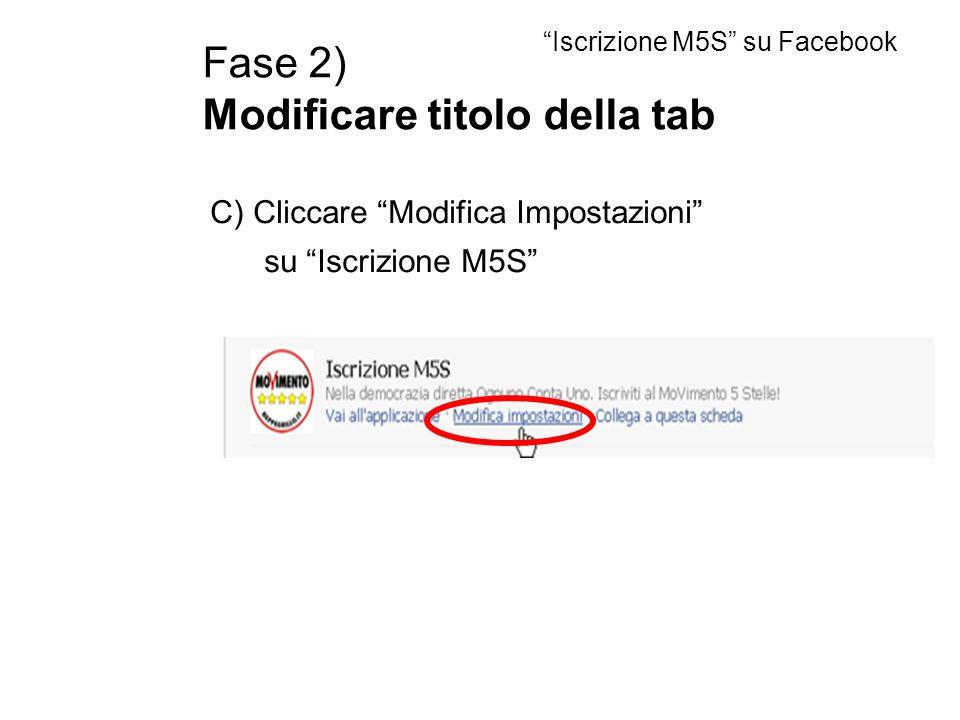 Fase 2) Modificare titolo della tab C) Cliccare Modifica Impostazioni su Iscrizione M5S Iscrizione M5S su Facebook