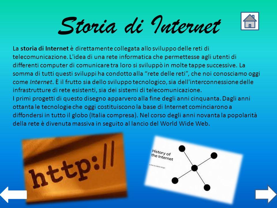 Storia di Internet La storia di Internet è direttamente collegata allo sviluppo delle reti di telecomunicazione. L'idea di una rete informatica che pe