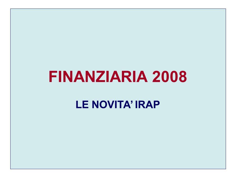 FINANZIARIA 2008 LE NOVITA IRAP