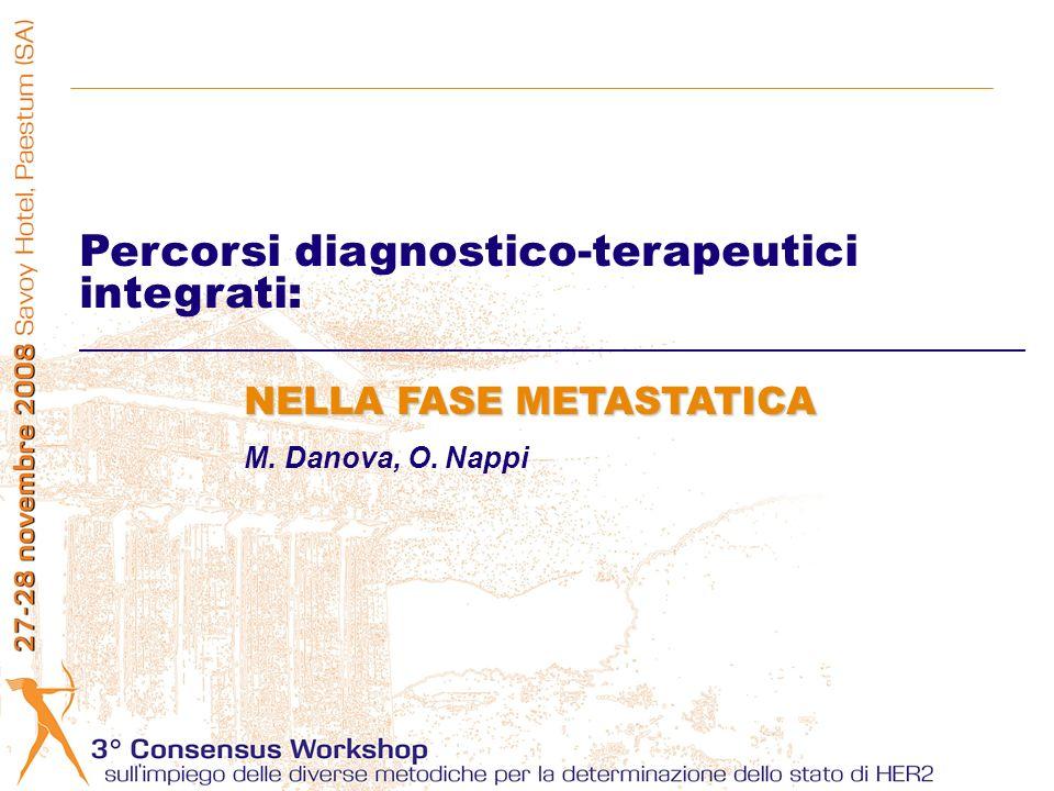 Percorsi diagnostico-terapeutici integrati: NELLA FASE METASTATICA M. Danova, O. Nappi