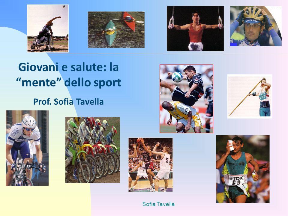 Sofia Tavella Giovani e salute: la mente dello sport Prof. Sofia Tavella