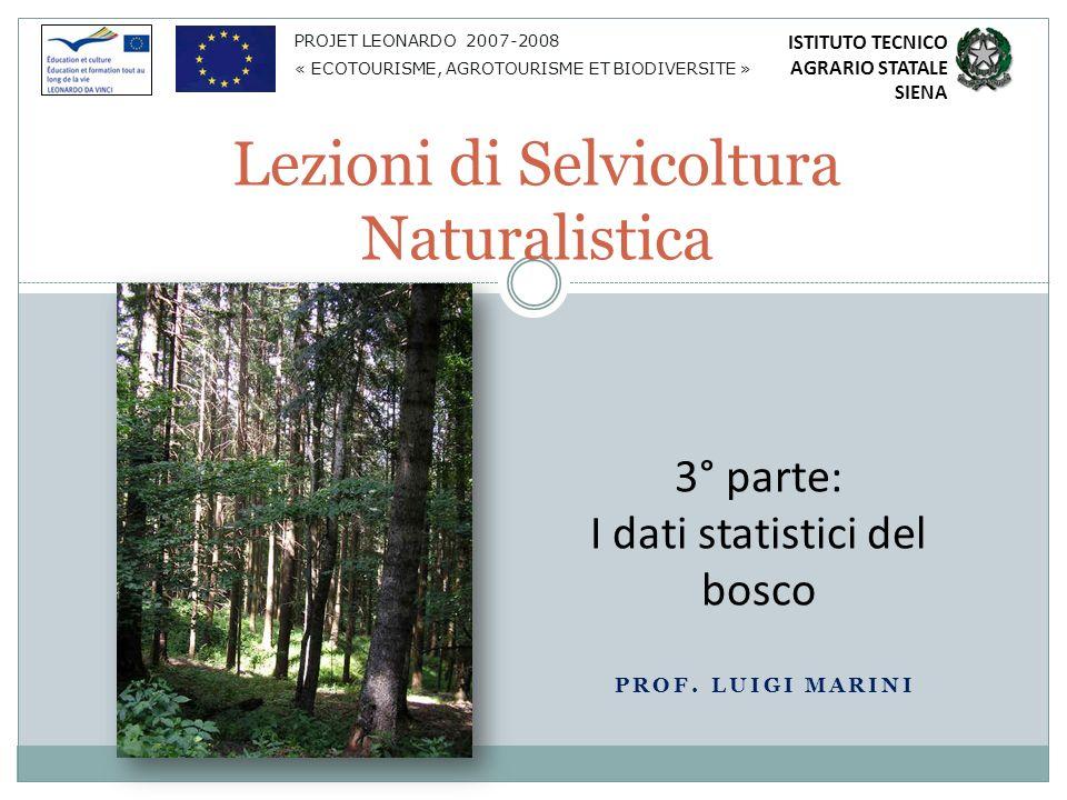 Premessa Lezioni di Selvicoltura naturalistica 3°parte: i dati statistici del bosco 2 In questa lezione vengono esaminati i dati statistici del bosco e le modalità per la loro determinazione.