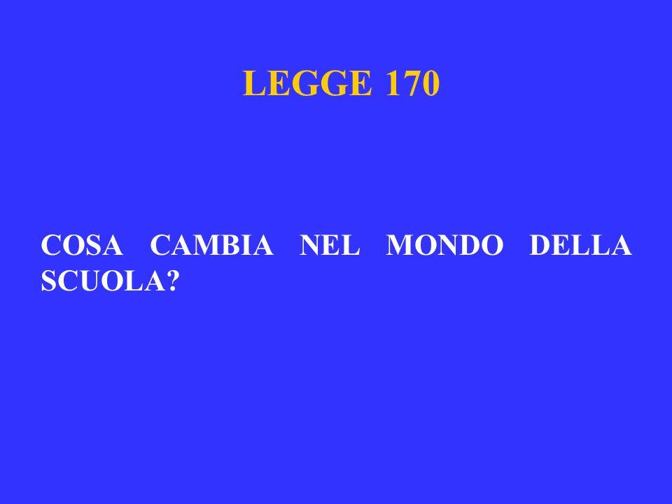 LEGGE 170 COSA CAMBIA NEL MONDO DELLA SCUOLA?