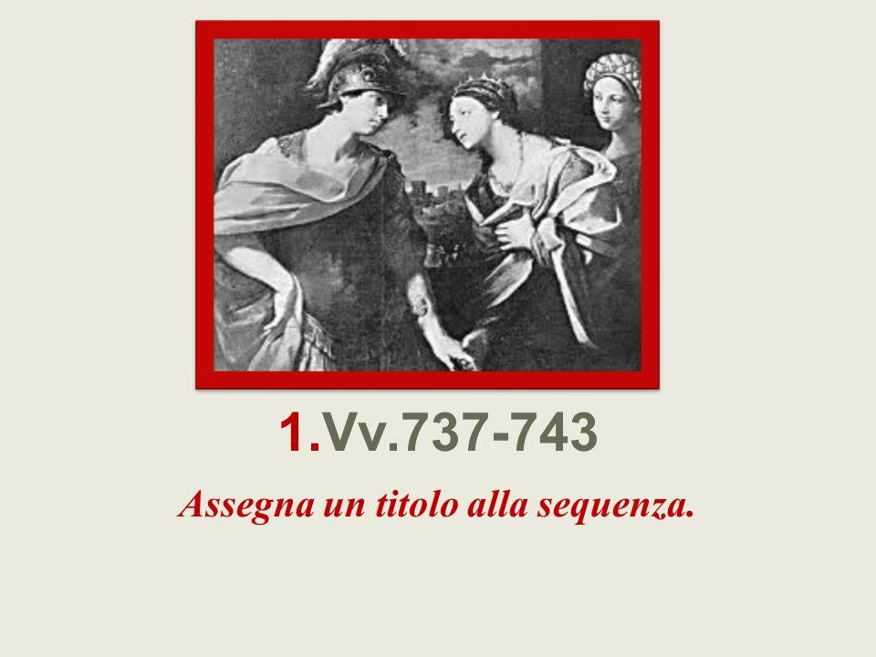 1.Vv.737-743 a)Didone invoca quattro divinità? B)Perché?