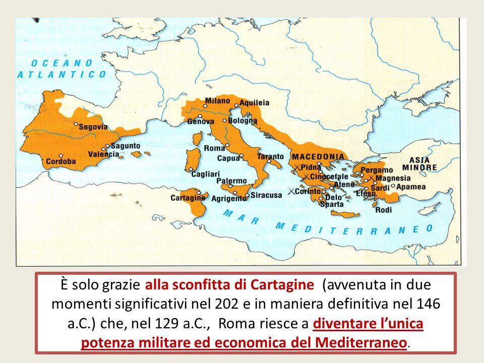 È solo grazie alla sconfitta di Cartagine (avvenuta in due momenti significativi nel 202 e in maniera definitiva nel 146 a.C.) che, nel 129 a.C., Roma