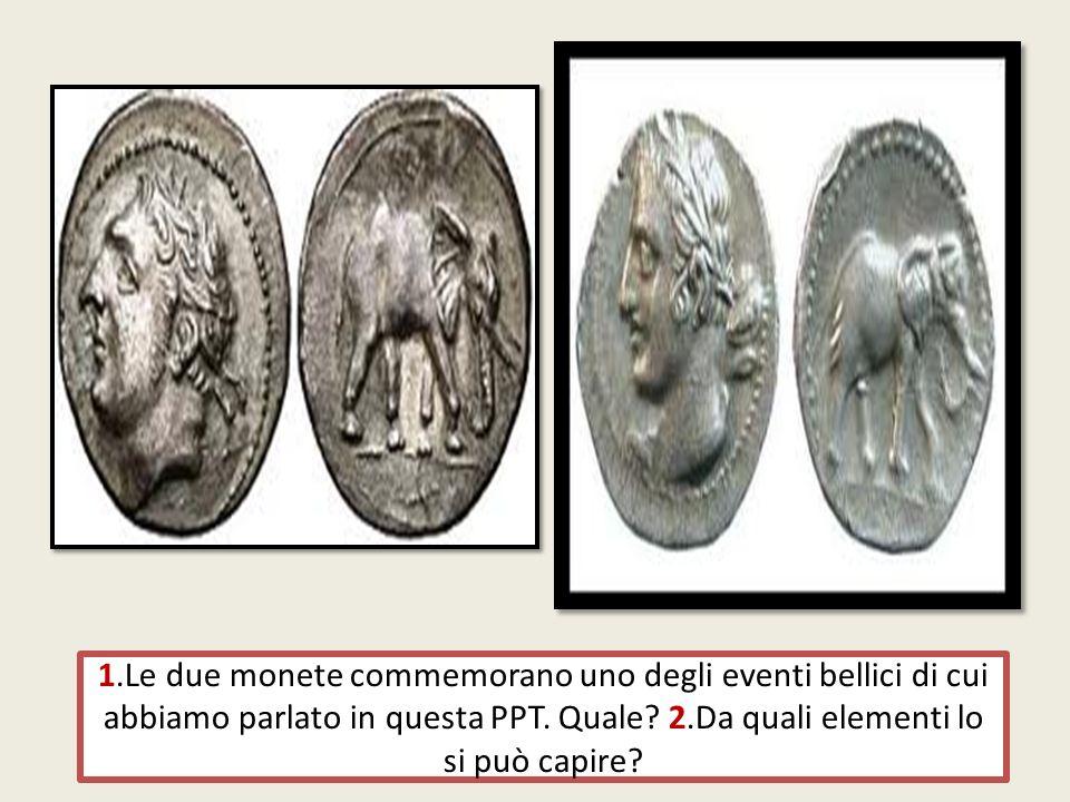 1.Le due monete commemorano uno degli eventi bellici di cui abbiamo parlato in questa PPT. Quale? 2.Da quali elementi lo si può capire?