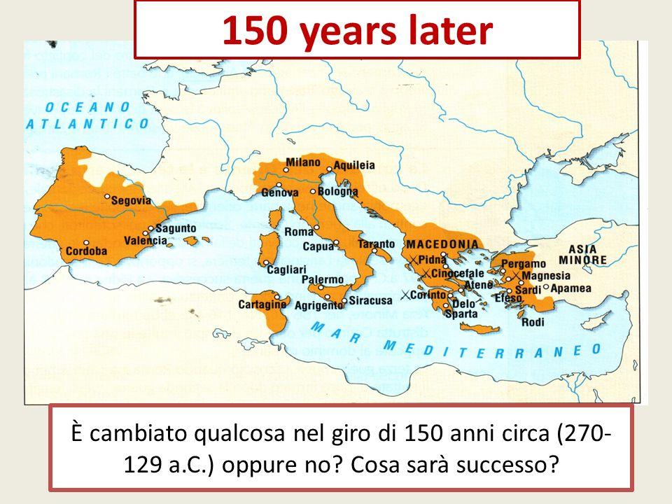 Nel giro di poco meno di un secolo e mezzo, Roma estende ulteriormente la sua egemonia a tutta larea del Mediterraneo occidentale e orientale, attraverso tre conflitti fondamentali: 1) 264-146 a.C.
