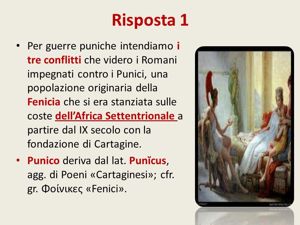 Risposta 1 Per guerre puniche intendiamo i tre conflitti che videro i Romani impegnati contro i Punici, una popolazione originaria della Fenicia che s
