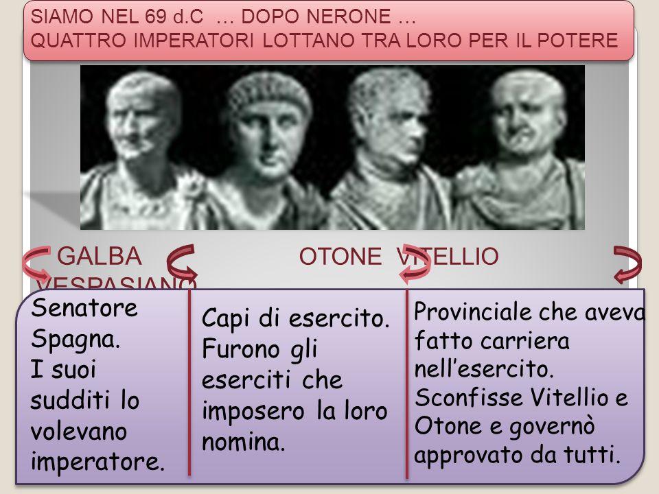 Con VESPASIANO … inizio DINASTIA FLAVIA … (69-96 d.C) Periodo dei FLAVI; Vespasiano (Tito Flavio) Tito Domiziano