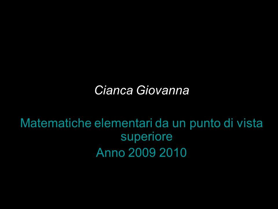 Cianca Giovanna Matematiche elementari da un punto di vista superiore Anno 2009 2010