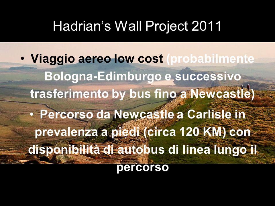 Hadrians Wall Project 2011 Viaggio aereo low cost (probabilmente Bologna-Edimburgo e successivo trasferimento by bus fino a Newcastle) Percorso da New