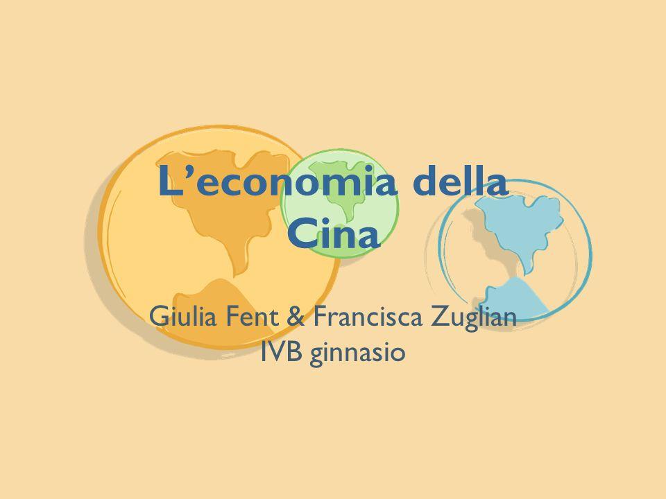 Leconomia della Cina Giulia Fent & Francisca Zuglian IVB ginnasio