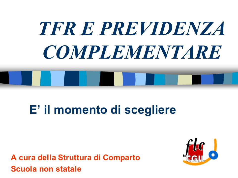 Dal 1° gennaio 2007 sono entrate in vigore le nuove norme su TFR e Previdenza Complementare.