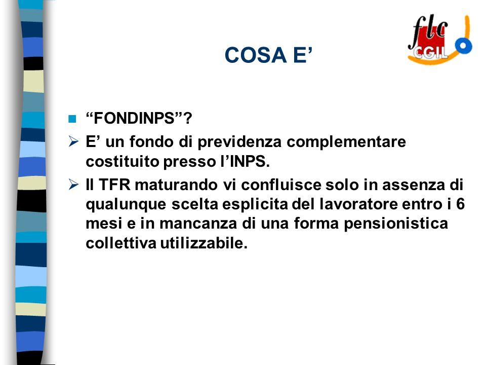 COSA E FONDINPS. E un fondo di previdenza complementare costituito presso lINPS.