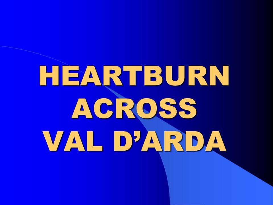 HEARTBURN ACROSS VAL DARDA