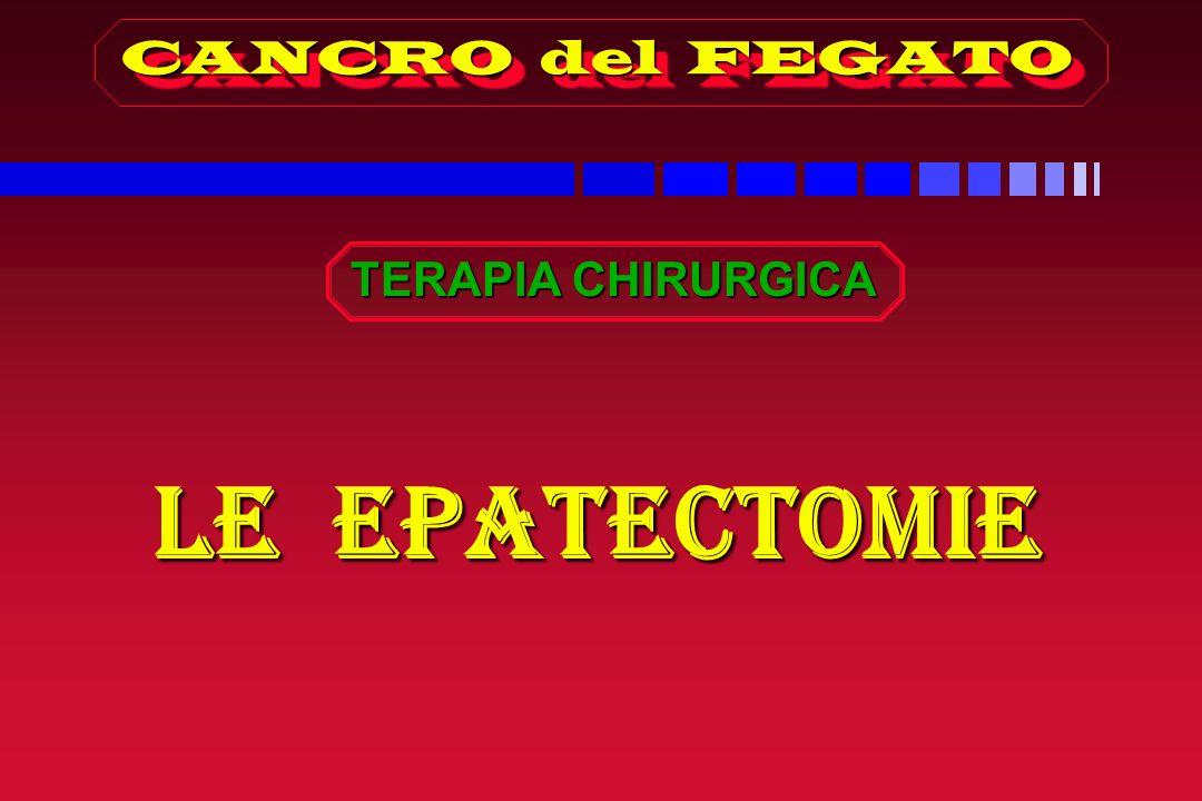 CANCRO del FEGATO TERAPIA CHIRURGICA LE EPATECTOMIE