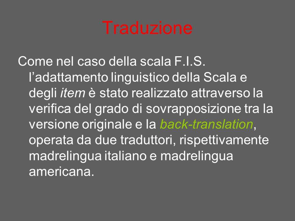 Traduzione Come nel caso della scala F.I.S.