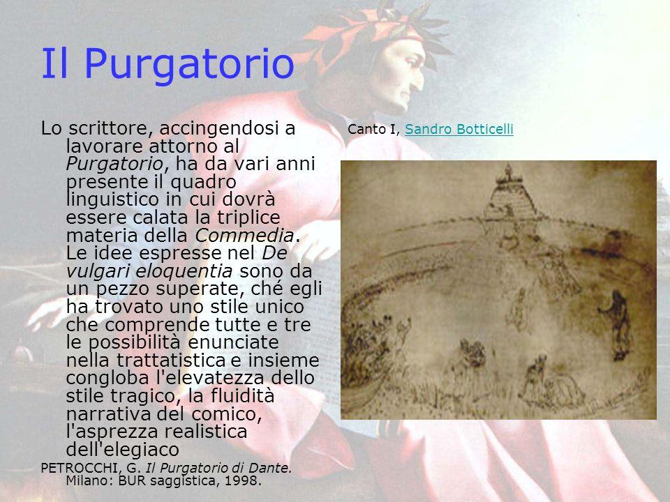 Il Purgatorio Lo scrittore, accingendosi a lavorare attorno al Purgatorio, ha da vari anni presente il quadro linguistico in cui dovrà essere calata l
