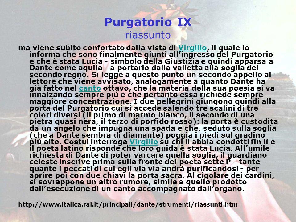 Purgatorio IX riassunto ma viene subito confortato dalla vista di Virgilio, il quale lo informa che sono finalmente giunti allingresso del Purgatorio