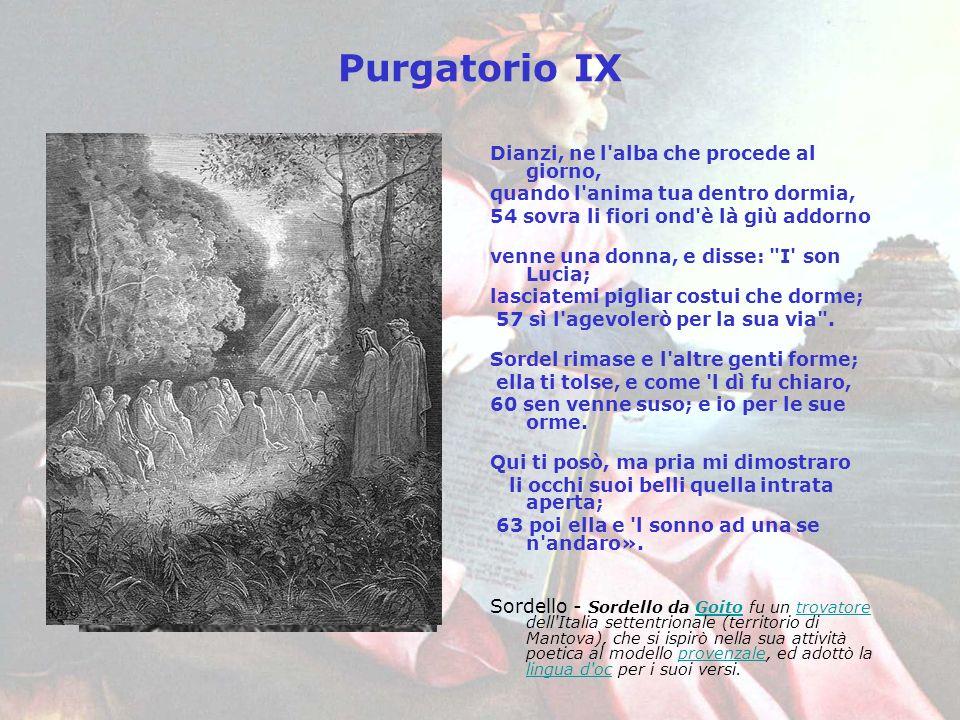 Purgatorio IX Dianzi, ne l'alba che procede al giorno, quando l'anima tua dentro dormia, 54 sovra li fiori ond'è là giù addorno venne una donna, e dis