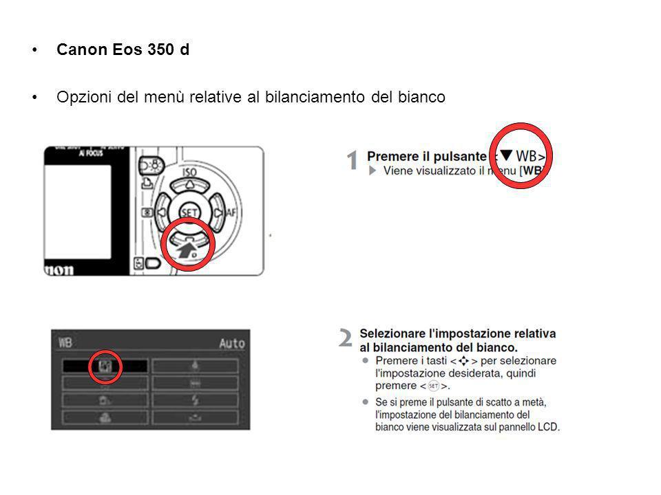 Canon Eos 350 d Opzioni del menù relative al bilanciamento del bianco