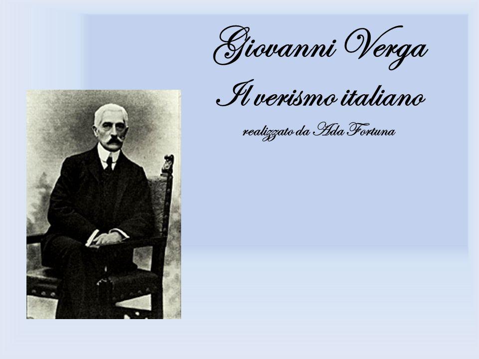 Giovanni Verga Il verismo italiano realizzato da Ada Fortuna