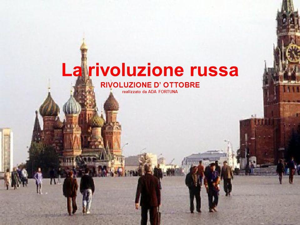 La rivoluzione russa RIVOLUZIONE D OTTOBRE realizzato da ADA FORTUNA