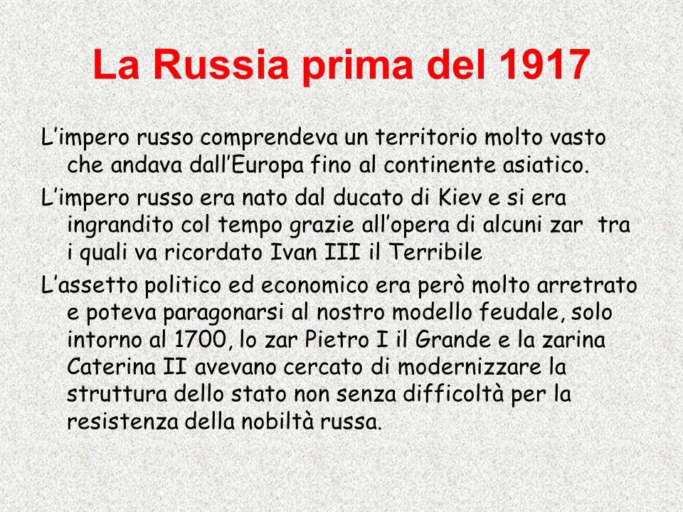 La Russia prima del 1917 Limpero russo comprendeva un territorio molto vasto che andava dallEuropa fino al continente asiatico. Limpero russo era nato