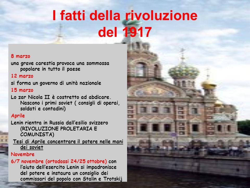 I fatti della rivoluzione del 1917 8 marzo una grave carestia provoca una sommossa popolare in tutto il paese 12 marzo si forma un governo di unità na