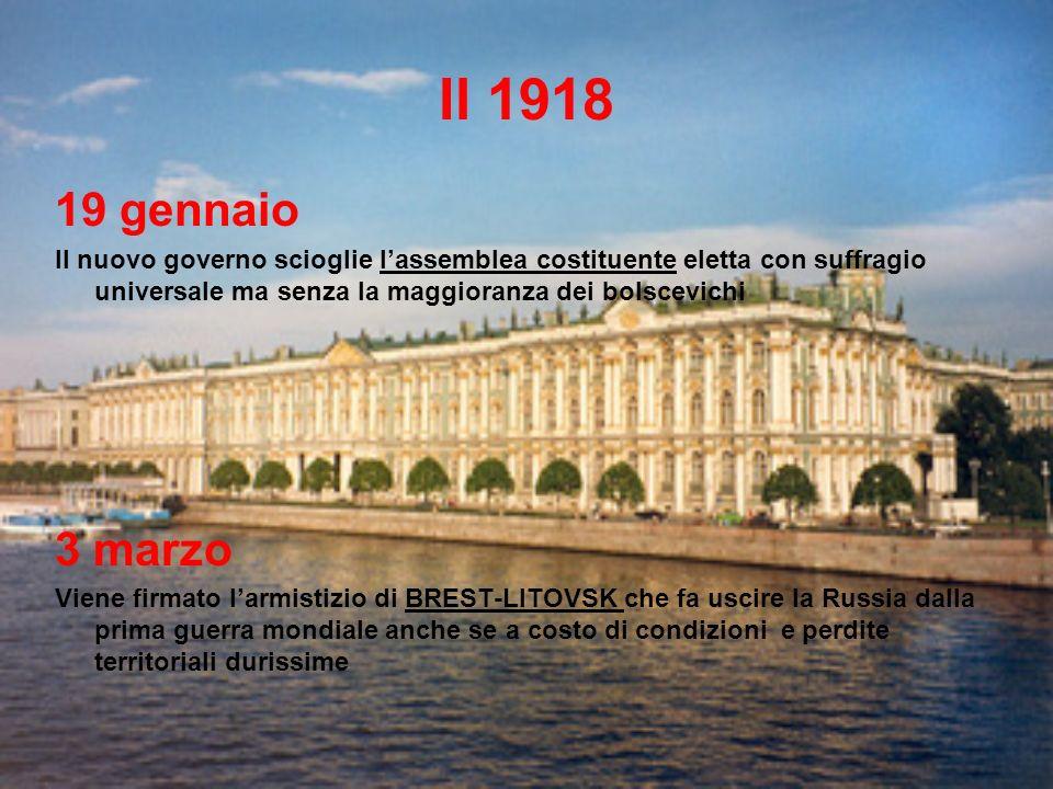 Il 1918 19 gennaio Il nuovo governo scioglie lassemblea costituente eletta con suffragio universale ma senza la maggioranza dei bolscevichi 3 marzo Vi
