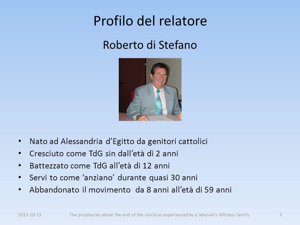 Profilo del relatore Roberto di Stefano Nato ad Alessandria dEgitto da genitori cattolici Cresciuto come TdG sin dalletà di 2 anni Battezzato come TdG