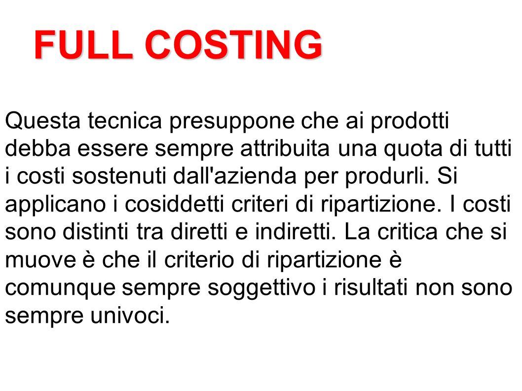 Questa tecnica presuppone che ai prodotti debba essere sempre attribuita una quota di tutti i costi sostenuti dall'azienda per produrli. Si applicano