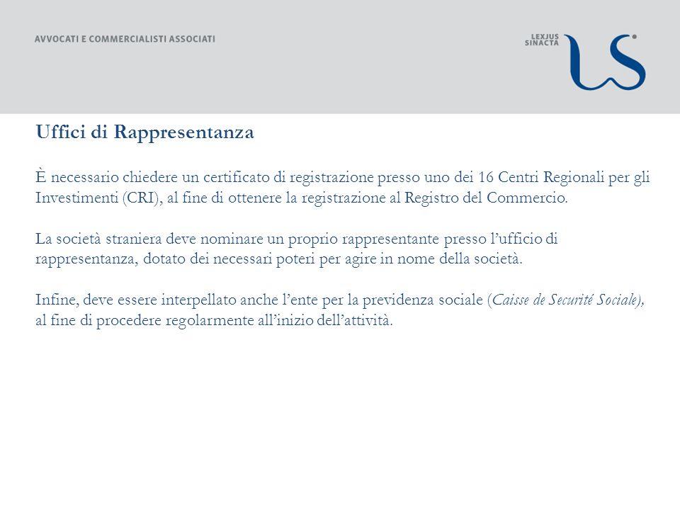 Uffici di Rappresentanza È necessario chiedere un certificato di registrazione presso uno dei 16 Centri Regionali per gli Investimenti (CRI), al fine di ottenere la registrazione al Registro del Commercio.