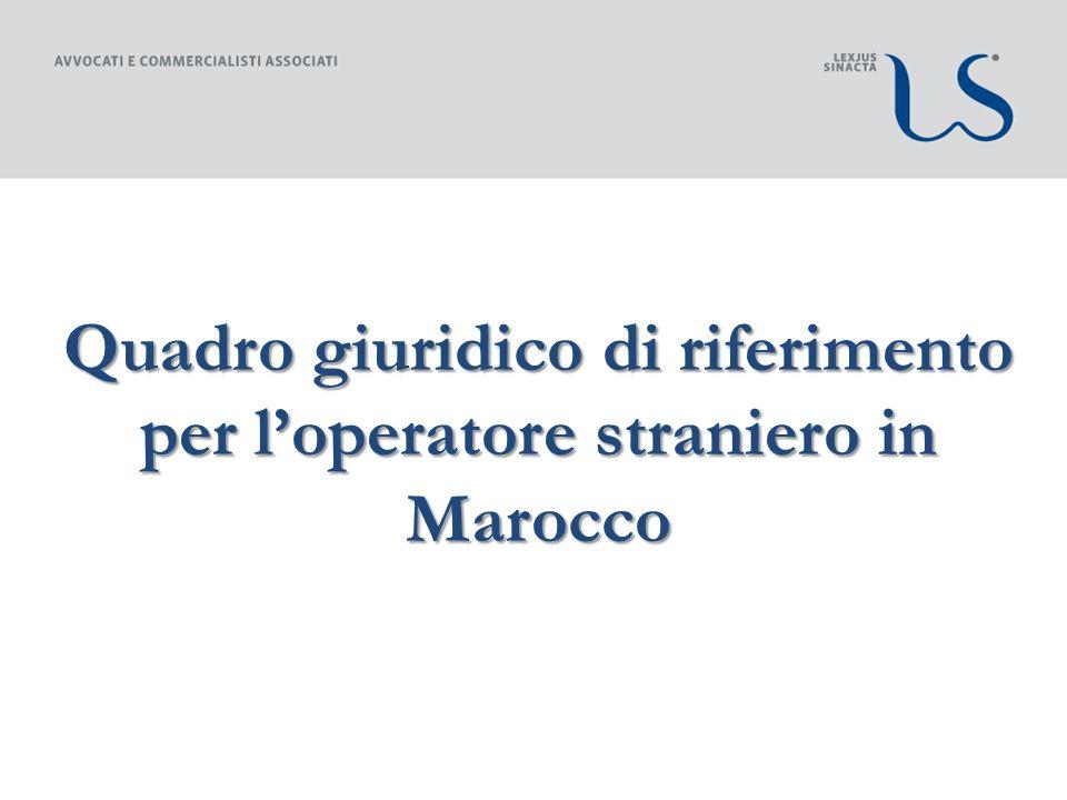 Quadro giuridico di riferimento per loperatore straniero in Marocco
