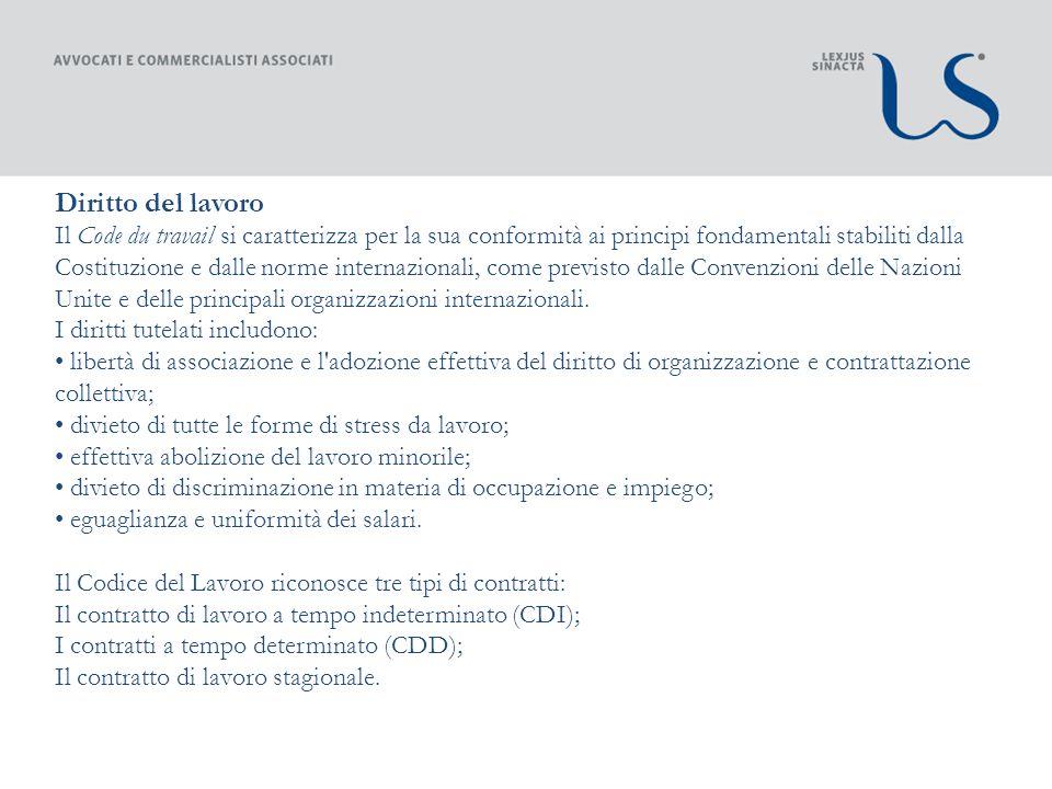 Diritto del lavoro Il Code du travail si caratterizza per la sua conformità ai principi fondamentali stabiliti dalla Costituzione e dalle norme internazionali, come previsto dalle Convenzioni delle Nazioni Unite e delle principali organizzazioni internazionali.