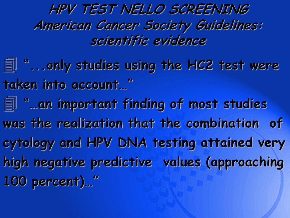 4...only studies using the HC2 test were taken into account… 4 …an important finding of most studies was the realization that the combination of cytol