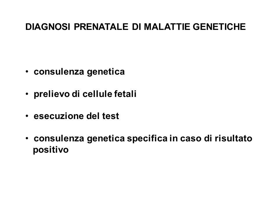 DIAGNOSI PRENATALE DI MALATTIE GENETICHE consulenza genetica prelievo di cellule fetali esecuzione del test consulenza genetica specifica in caso di r