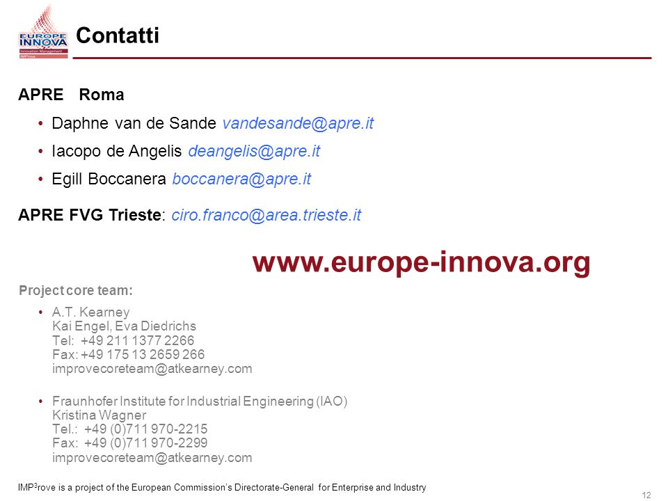 12 Contatti Project core team: A.T.