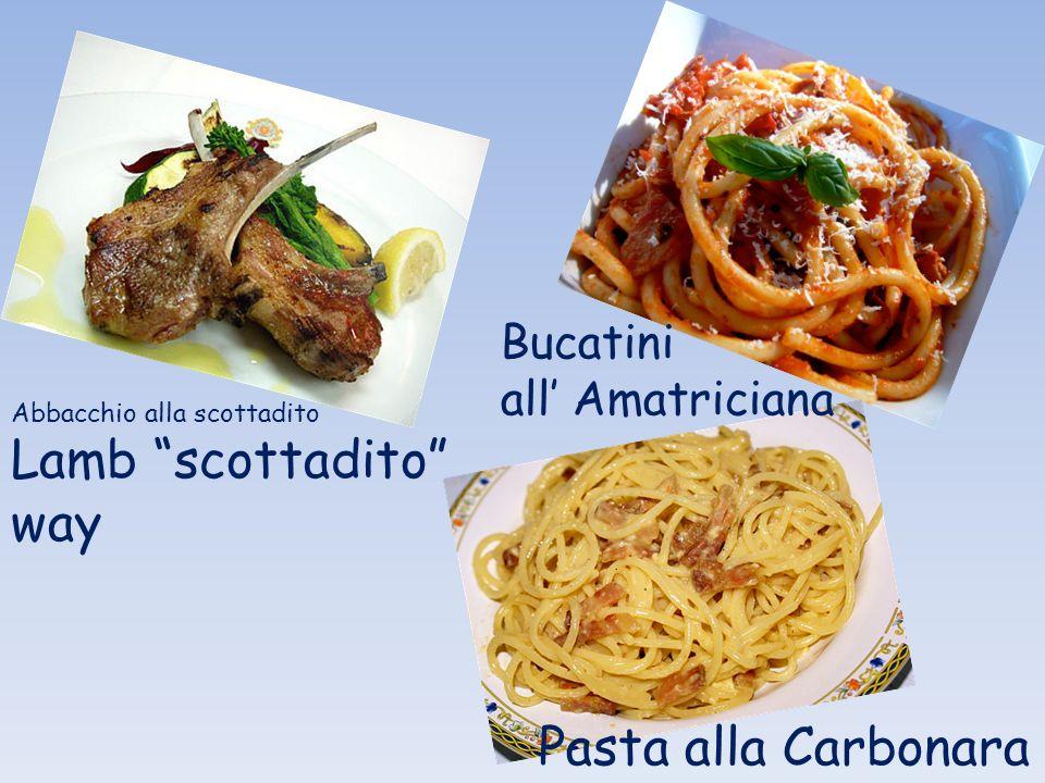 Pasta alla Carbonara Bucatini all Amatriciana Abbacchio alla scottadito Lamb scottadito way